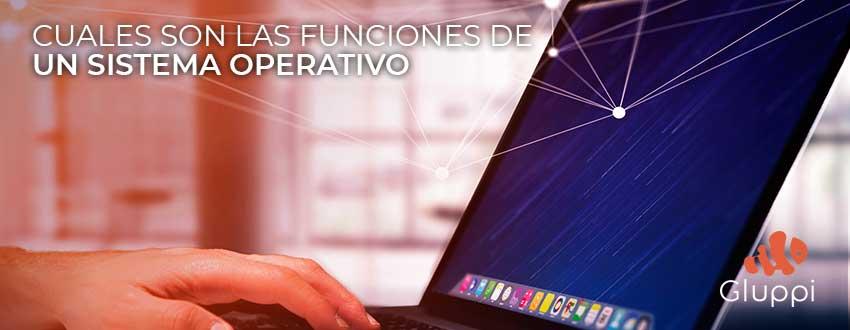 principales funciones de un sistema operativo