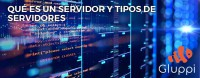 QUÉ ES UN SERVIDOR Y TIPOS DE SERVIDORES